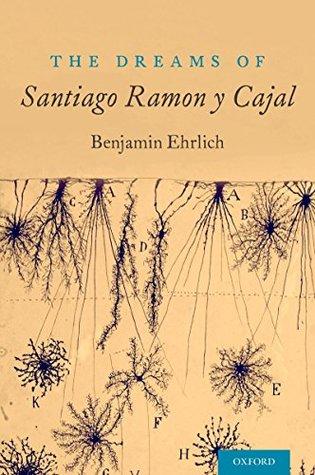 The Dreams of Santiago Ramón y Cajal