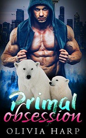 Primal Obsession: a BBW Polar Bear Shifter Paranormal Romance (Shadowlands Bear Shifters Book 3)
