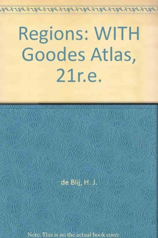 Geography: Realms, Regions, And Concepts w/Goode's Atlas