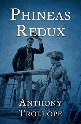 Phineas Redux (The Palliser Novels Book 4)