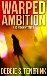 Warped Ambition (A Jo Riskin Mystery Book 1)