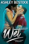 Wet (Love in Lone Star #1)