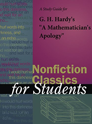 "A Study Guide for G. H. Hardy's ""A Mathematician's Apology"" (Nonfiction Classics for Students)"