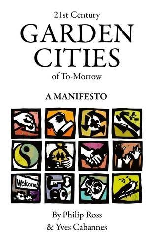21st Century Garden Cities of To-morrow. A manifesto