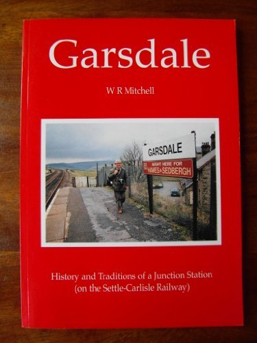 Garsdale: History of a Station on the Settle-Carlisle Railway