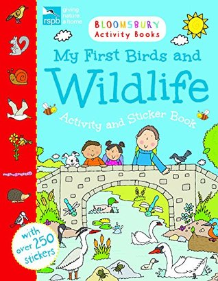 RSPB My First Birds and Wildlife Activity and Sticker Book (Bloomsbury Activity Book)