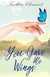 You Gave Me Wings: Book One in Isabella's Story