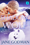 Shadow Wolf (Arctic Brotherhood, #2)