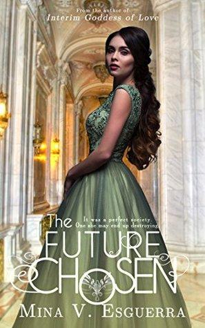 The Future Chosen: A political romance
