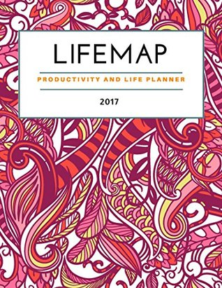 Ebook LIFEMAP Productivity & Life Planner 2017 - Pink Spiral by Jennifer Sparks DOC!