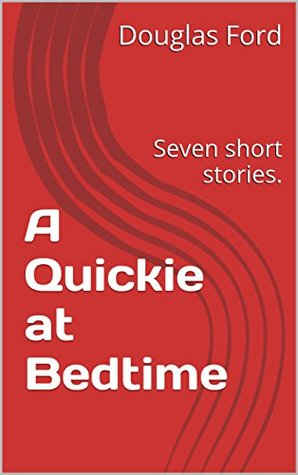 a-quickie-at-bedtime-seven-short-stories
