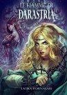 Le Fiamme di Darastria by Laura Fornasari