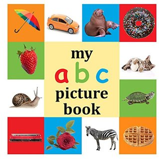 My ABC Picture Book: Fun Bilingual Alphabet Picture Coloring Book, Fast Learning, Animals, Food and More (English and Spanish Book)