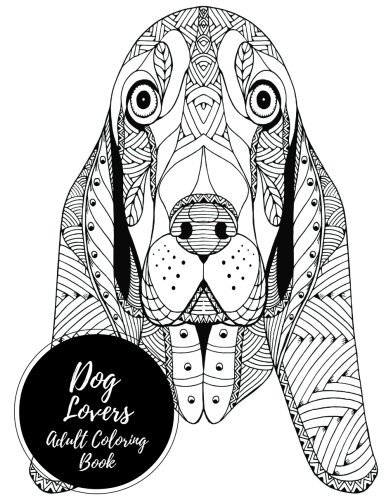 Dog Lovers Adult Coloring Book: Large Stress Relieving, Relaxing Coloring Book For Grownups, Men, & Women. Moderate & Intricate One Sided Designs & Patterns For Leisure & Relaxation.