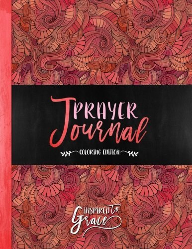 Inspired To Grace Prayer Journal: Coloring Edition: 3-Month Christian Journal: Modern Floral Cover with Calligraphy & Lettering Design