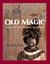 Old Magic: Lives of the Des...