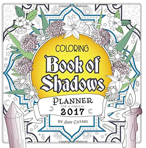 Coloring Book of Shadows: Planner for a Magical 2017