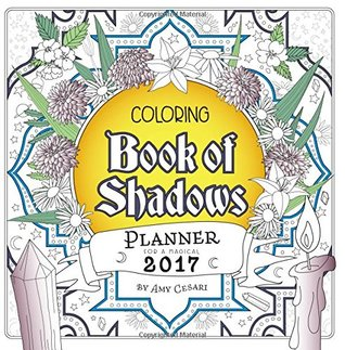 coloring book of shadows planner for a magical 2017 by amy cesari
