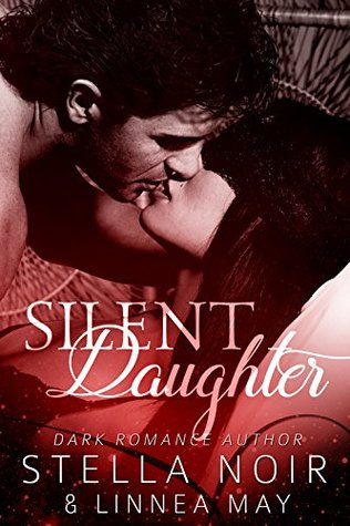 Silent Daughter A Dark Billionaire Romance by Stella Noir