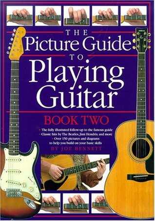 Ebook The Picture Guide to Playing Guitar: Book 2 by Joe  Bennett read!