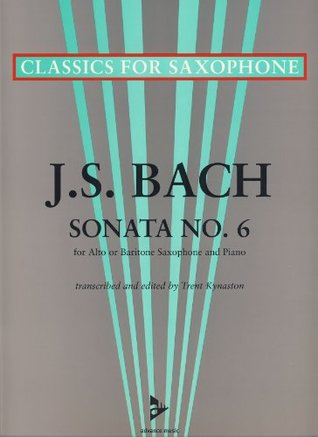 Sonata No.6 BWV 1035 - Classics for Saxophone series - saxophone (A/Bar) and piano - (ADV 7044)
