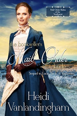 The Booksellers Mail-Order Bride (Mail-Order Brides of the Southwest Book 3)