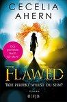 Flawed - Wie perfekt willst du sein? by Cecelia Ahern