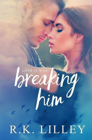 Ebook Breaking Him by R.K. Lilley read!