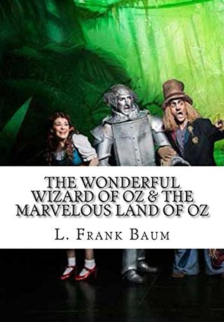 The Wonderful Wizard of Oz & The Marvelous Land of Oz