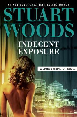 Indecent Exposure Stone Barrington 42 By Stuart Woods