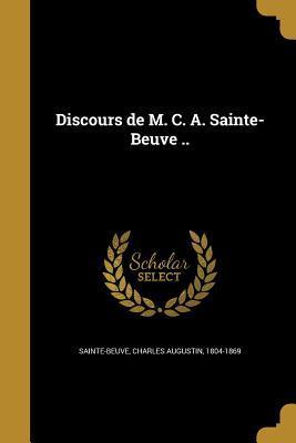Discours de M. C. A. Sainte-Beuve ..
