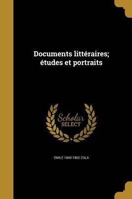 Documents Litteraires; Etudes Et Portraits