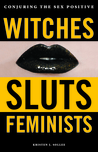 Witches, Sluts, F...