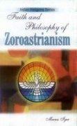 Faith and Philosophy of Zorastrianism