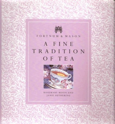 Fortnum and Mason - A Fine Tradition of Tea
