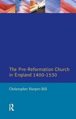 The Pre-Reformation Church in England 1400-1530