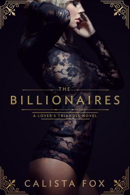 The Billionaires (Lover's Triangle, #1)