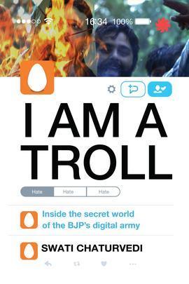 i am a troll inside the secret world of the bjp s digital army by