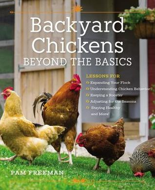 Backyard Chickens: Beyond the Basics