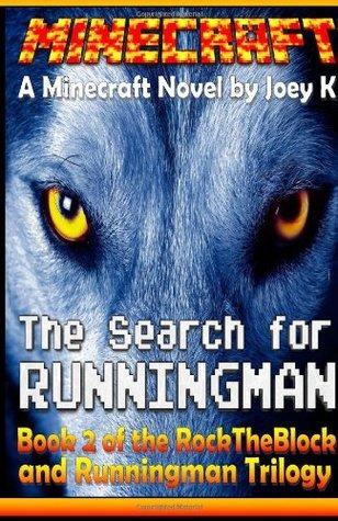 Minecraft - The Search for Runningman. A Minecraft Novel Starring RockTheBlock and Runningman: Book Two of the RockTheBlock and Runningman Trilogy: 2