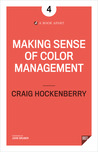 Making Sense of Color Management by Craig Hockenberry