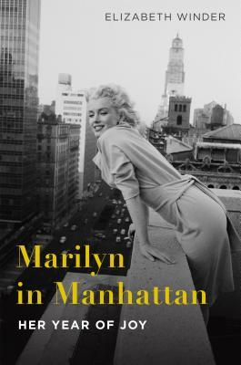 Marilyn in Manhattan: Her Year of Joy