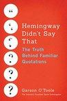 Hemingway Didn't ...