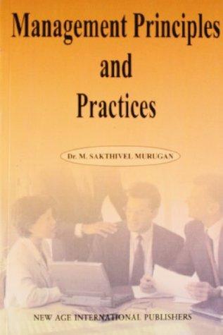 Management Principles and Practice by M Sakthivel Murugan
