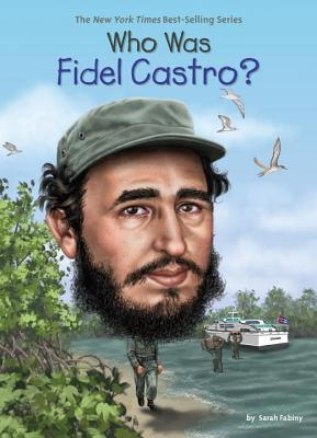 Who Was Fidel Castro?(Who Was/Is...?)
