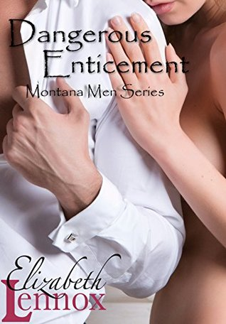 Dangerous Enticement (Montana Men, #4)