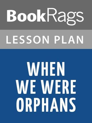 Lesson Plans When We Were Orphans