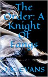 The Order: A Knight Of Fangs