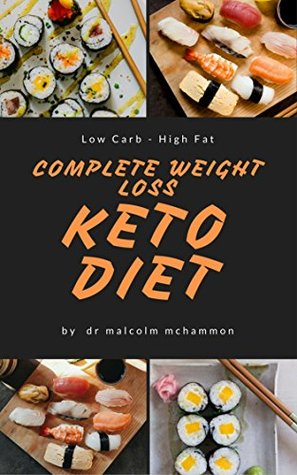 Keto Diet: Ketogenic Diet Complete Guide To Lose Weight And Burn Body-Fat Fast: