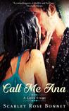 Call Me Ana by Scarlet Bonnet